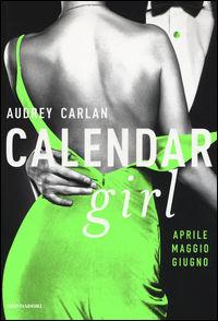Calendar girl. Aprile, maggio,