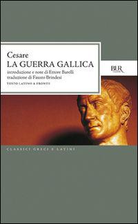 La guerra gallica. Testo latin