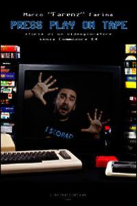 Press play on tape. Storia di un videogiocatore senza Commodore 64